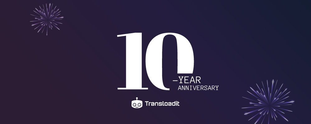 10 Years of Transloadit!