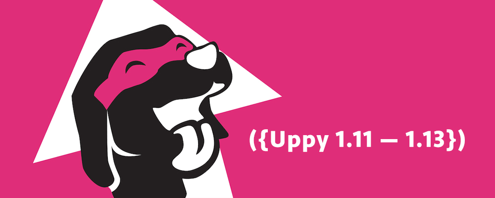 Uppy 1.11 — 1.13: dark mode, custom meta fields and Google Docs